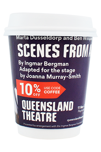 coffee cup advertising Queensland Theatre campaign cup
